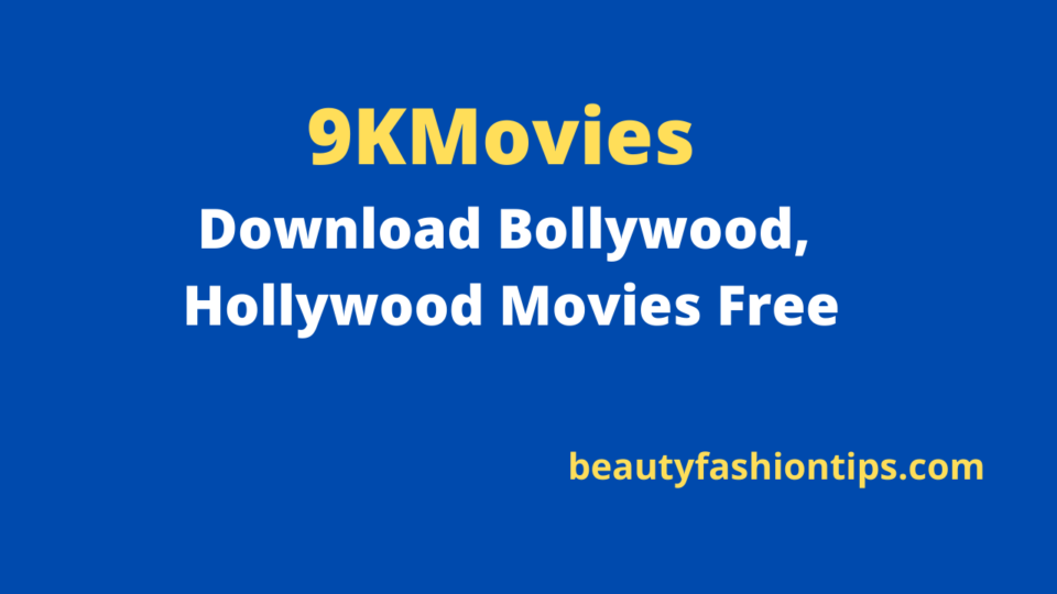 9KMovies - Download Bollywood, Hollywood Movies Free