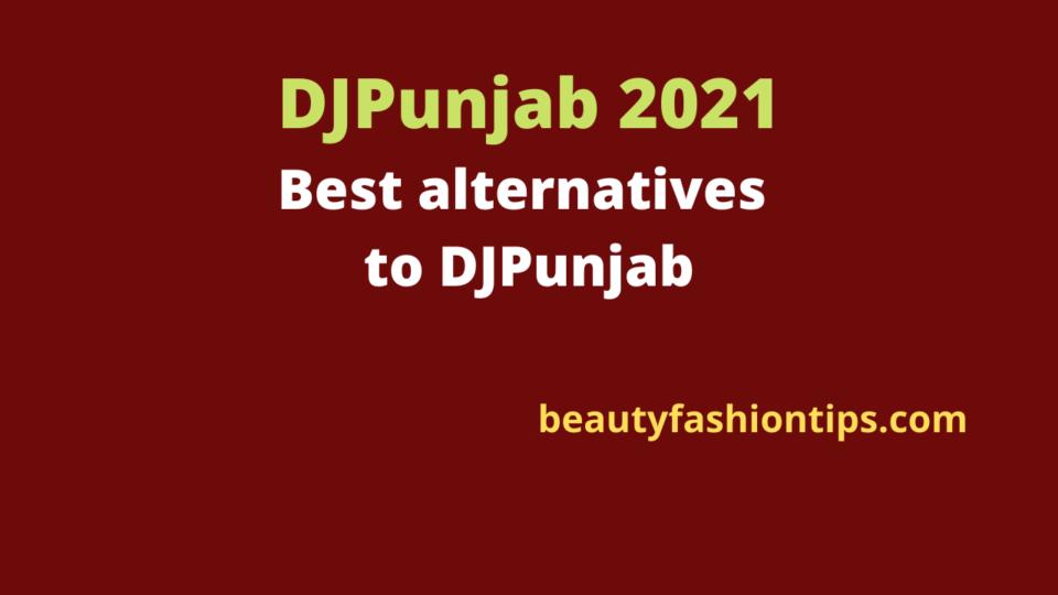 DJPunjab 2021 : Best alternatives to DJPunjab