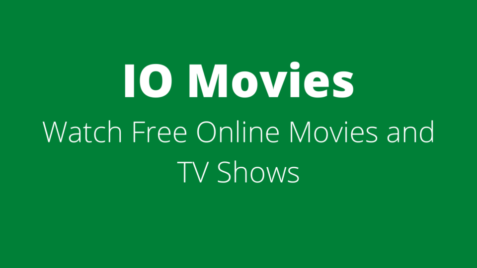 IOMovies – Watch Free Online Movies and TV Shows