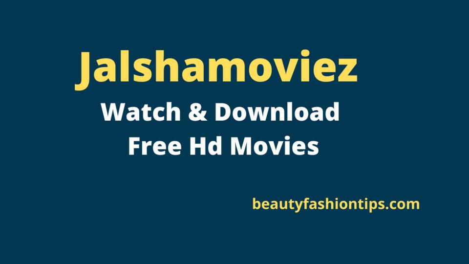 Jalshamoviez : Watch & Download Free Hd Movies