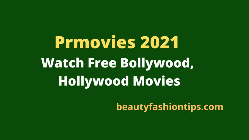 Prmovies 2021 – Watch Free Bollywood, Hollywood Movies