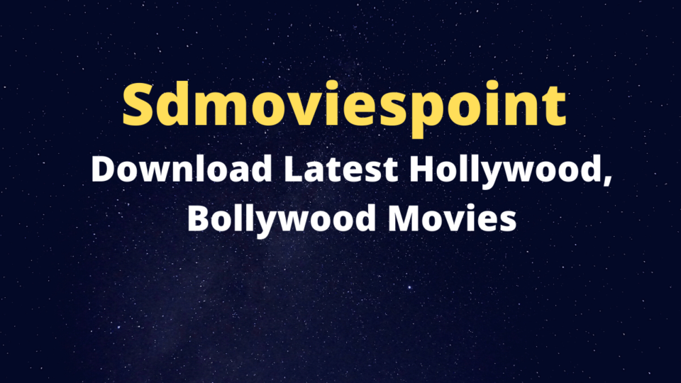 Sdmoviespoint - Download Latest Hollywood, Bollywood Movies