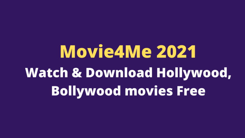 Movie4Me 2021: Watch & Download Hollywood, Bollywood movies Free
